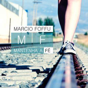 Marcio Foffu - Mantenha a Fé